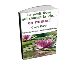 Le petit livre qui change la vie en mieux-Claire Burel